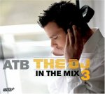ATB - DJ in the Mix 3 (2006)