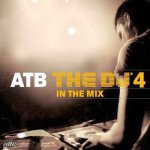 ATB - DJ 4: in the Mix (2007)