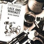 Alice Cooper - Lace And Whiskey (1977)