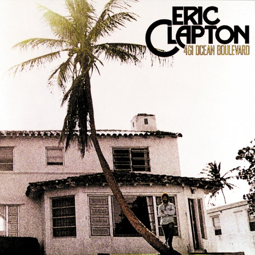 Eric Clapton - 461 Ocean Boulevard