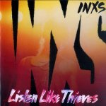 INXS - Listen Like Thieves (1985)