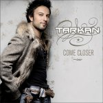 Tarkan - Come Closer (2006)