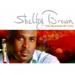 Shelby Brown - The Meaning Of Life (2009)