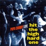 Popa Chubby - Hit the High Hard One (Live) (1996)