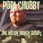 Popa Chubby - One Million Broken Guitars (1997)