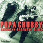 Popa Chubby - Brooklyn Basement Blues (1999)