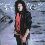 Michael Bolton - Everybody's Crazy (1985)