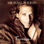 Michael Bolton - Timeless  The Classics (1992)