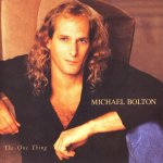 Michael Bolton - The One Thing (1993)