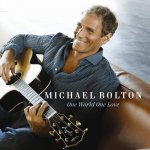 Michael Bolton - One World, One Love (2009)