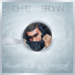 Chris Brown - Man In The Mirror (2010)