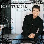 Josh Turner - Your Man (2006)