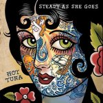 Hot Tuna - Steady As She Goes (2011)