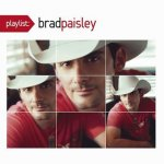 Brad Paisley - Playlist The Very Best Of (2009)