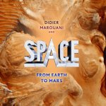 Didier Marouani And Space - From Earth To Mars (2011)