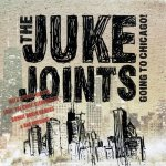 The Juke Joints - Going To Chicago (2011)